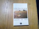 MIRCEA ELIADE - Lucrurile de Taina - eseuri - Editura Eminescu, 1995, 388 p.