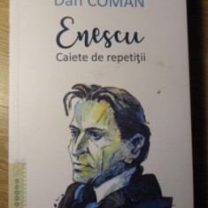 ENESCU. CAIETE DE REPETITII - DAN COMAN