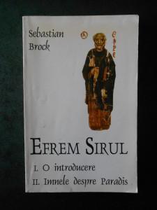 SEBASTIAN BROCK - EFREM SIRUL 1. O INTRODUCRE, 2. IMNELE DESPRE PARADIS