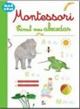 Cumpara ieftin Primul meu abecedar. Montessori. 3-6 ani/***