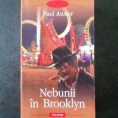 PAUL AUSTER - NEBUNII IN BROOKLYN (Biblioteca Polirom)