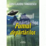 Fumul departarilor - Dan Claudiu Tanasescu