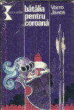 Batalia pentru coroana - Varro Janos