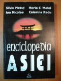ENCICLOPEDIA ASIEI de SILVIU NEGUT , ION NICOLAE , NORIA C. MATEI , CATERINA RADU , 1999