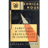 Fabricarea si folosirea granulitului in constructii
