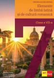 Elemente de limbă latină și de cultură romanică. Manual pentru clasa a VII-a