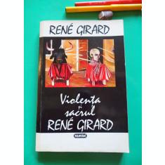 Rene Girard - VIOLENTA SI SACRUL (Ed. Nemira, 1995)