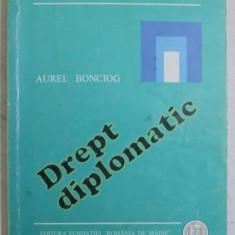 DREPT DIPLOMATIC de AUREL BONCIOG , 2000