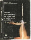 Taierea Si Prelucrarea Cu Flacara A Materialelor Metalice - V. Ilie
