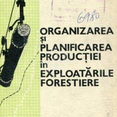 Organizarea si planificarea productiei in exploatarile forestiere. Manual pentru scolile profesionale, anul II