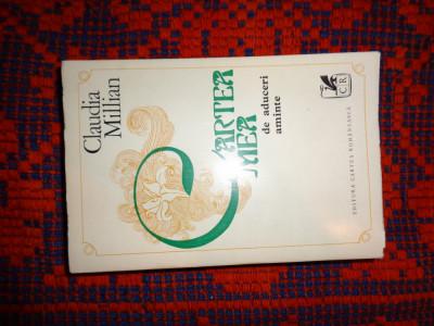 Cartea mea de aduceri aminte- Claudia Millian an1973,582pagini,ilustratii foto