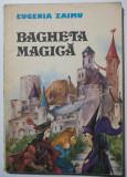 Eugenia Zaimu - Bagheta magică (coperta și ilustrațiile: Dana Schobel-Roman)