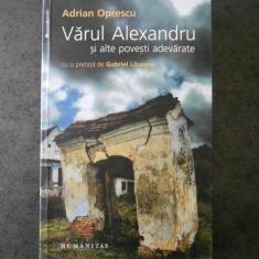 ADRIAN OPRESCU - VARUL ALEXANDRU SI ALE POVESTI ADEVARATE