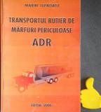 Transportul rutier de marfuri periculoase ADR Marin Lepadatu