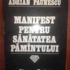 Manifest pentru sanatatea pamantului- Adrian Paunescu