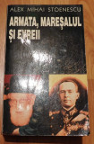 Armata, maresalul si evreii de Alex Mihai Stoenescu