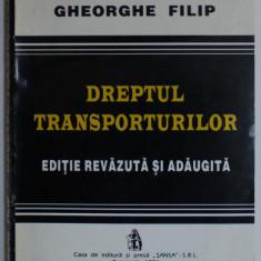 DREPTUL TRANSPORTURILOR ED. REVAZUTA SI ADAUGITA de GH. FILIP , 1996