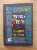 EFICIENTA IN 7 TREPTE-UN ABECEDAR AL INTELEPCIUNII-R5E   arhiva Okazii.ro