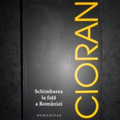 EMIL CIORAN - SCHIMBAREA LA FATA A ROMANIEI (2017)