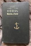 Codul maritim si fluvial ...Constantin C. Tonegaru, A. Theodoru si C. Ioanitiu