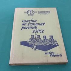 MAȘINA DE SEMĂNAT PORUMB 2-SPC-2* NOTIȚĂ TEHNICĂ