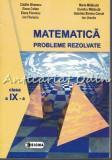 Cumpara ieftin Matematica Probleme Rezolvate Clasa A IX-a - Catalin Birzescu, Elena Coltan