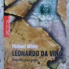 LEONARDO DA VINCI BIOGRAFIA UNUI GENIU - MICHAEL WHITE, Litera