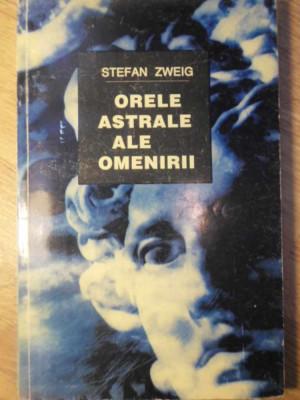 ORELE ASTRALE ALE OMENIRII - STEFAN ZWEIG foto