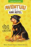 Aventuri la Ham Hotel. Fido, fortosul | Shelley Swanson Sateren, Deborah Melmon, Litera