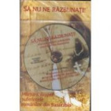 Sa nu ne razbunati! Marturii despre suferintele romanilor din Basarabia (DVD inclus) - Monahul Moise