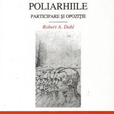Poliarhiile: Participare si opozitie - Robert A. Dahl