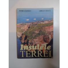 INSULELE TERREI - PETRE GASTESCU