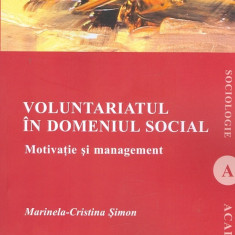 Voluntariatul in domeniul social. Motivatie si management | Marinela-Cristina Simon