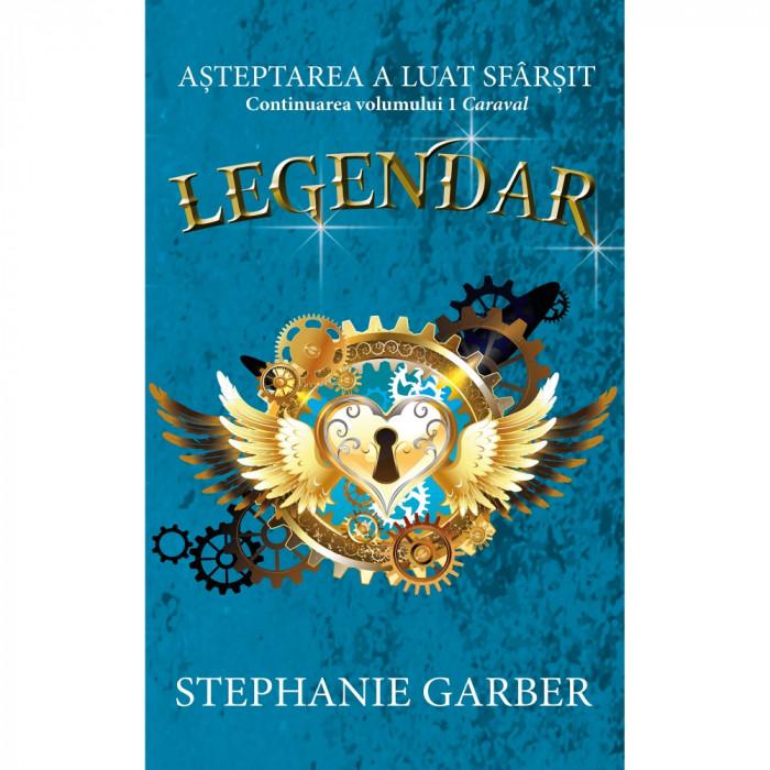 Legendar - vol II Caraval, Stephanie Garber