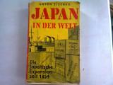 JAPAN IN DER WELT - ANTON ZISCHKA (JAPONIA IN LUME. EXPANSIUNEA JAPONIEI 1854)