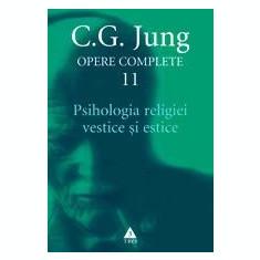 Opere complete. vol. 11, Psihologia religiei vestice si estice   C.G. Jung