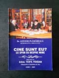 ANTONIE PLAMADEALA - CINE SUNT EU ? CE SPUN EU DESPRE MINE (2003)