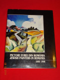 Album PICTORI EVREI din ROMANIA 1848-1948, Amelia Pavel, Ed. Hasefer, 2003