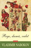Rege, dama, valet | Vladimir Nabokov, Polirom