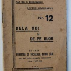 DELA NOI SI DE PE GLOB - IN TEXT : POVESTEA SI TOCMEALA ALTOR TARI , CEA MAI VECHE GEOGRAFIE ROMANEASCA ( CIRCA 1654 - 60 ) de GH. C. TEODORESCU , 194