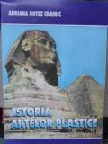 ISTORIA ARTELOR PLASTICE VOL.1 ANTICHITATEA. EVUL MEDIU-ADRIANA BOTEZ CRAINIC