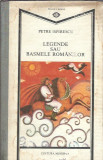 Legende sau basemele romanilor - Petre Ispirescu (cartonata)