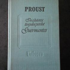 MARCEL PROUST - IN CAUTAREA TIMPULUI PIERDUT. GUERMANTES