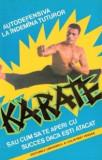 Karate sau cum sa te aperi cu succes cand esti atacat