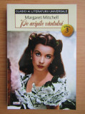 Margaret Mitchell - Pe aripile vântului ( vol. 3 )