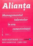 Alianta. Managementul talentelor in era conectivitatii/Ben Casnocha, Chris Yeh, Reid Hoffman