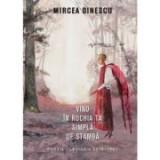 Vino in rochia ta simpla de stamba - Mircea Dinescu