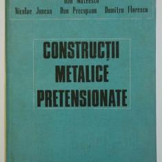 Dan Mateescu; Niculae Juncan et al. - Construcții metalice pretensionate