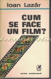 Cumpara ieftin Cum Se Face Un Film ? - Ioan Lazar