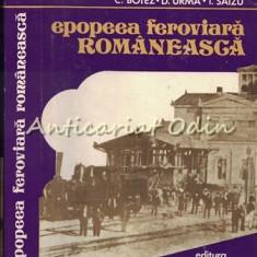 Epopeea Feroviara Romaneasca - C. Botez, D. Urma - Tiraj: 1750 Exemplare